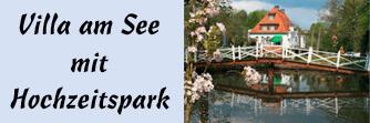 Heiraten in der Villa am See mit Hochzeitspark